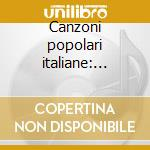 Canzoni popolari italiane: napoli cd musicale di Artisti Vari