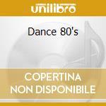 Dance 80's cd musicale di Artisti Vari