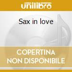 Sax in love cd musicale di Artisti Vari