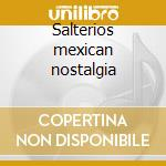 Salterios mexican nostalgia cd musicale di Artisti Vari