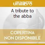 A tribute to the abba cd musicale di A -golden quartet