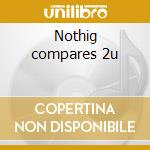 Nothig compares 2u cd musicale di Artisti Vari