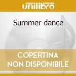 Summer dance cd musicale di Artisti Vari