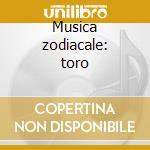 Musica zodiacale: toro cd musicale di Pie Conjin