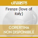 Firenze (love of italy) cd musicale di Narciso Parigi