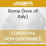 Roma (love of italy) cd musicale di Lando Fiorini