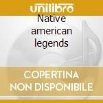 Native american legends cd musicale di Nick Serena