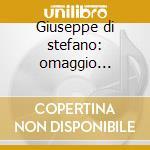 Giuseppe di stefano: omaggio (1944-1946) cd musicale di Di stefano g.-vv.aa.