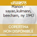 Manon - sayao,kulmann, beecham, ny 1943 cd musicale di Massenet