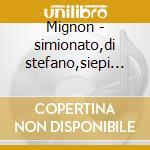 Mignon - simionato,di stefano,siepi '49 cd musicale di A. Thomas