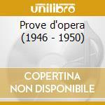 Prove d'opera (1946 - 1950) cd musicale di Toscanini - vv.aa.