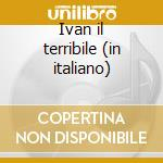 Ivan il terribile (in italiano) cd musicale di K. Rimsky