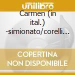 Carmen (in ital.) -simionato/corelli '59 cd musicale di Bizet