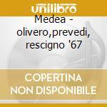 Medea - olivero,prevedi, rescigno '67 cd musicale di Cherubini