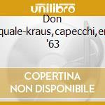 Don pasquale-kraus,capecchi,erede '63 cd musicale di Donizetti