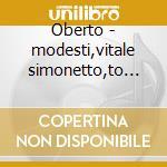Oberto - modesti,vitale simonetto,to '51 cd musicale di Giuseppe Verdi
