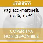 Pagliacci-martinelli, ny'36, ny'41 cd musicale di Leoncavallo
