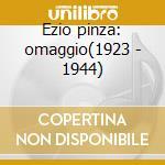 Ezio pinza: omaggio(1923 - 1944) cd musicale di Pinza e. -vv.aa.