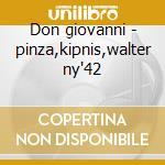 Don giovanni - pinza,kipnis,walter ny'42 cd musicale di Wolfgang Amadeus Mozart
