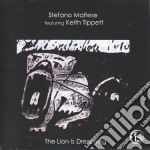 Stefano Maltese Feat.keith Tippett - The Lion Is Dreaming cd musicale di MALTESE STEFANO