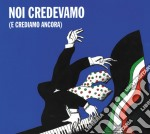 Noi credevamo (e crediamo cd musicale di Gaetano Liguori