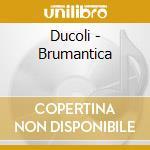 Brumantica cd musicale di Ducoli