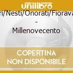 Gori/Nesti/Onorati/Fioravanti - Millenovecento cd musicale di GORI/NESTI/ONORATI/FIORAVANTI