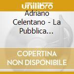 Adriano Celentano - La Pubblica Ottusita cd musicale di CELENTANO ADRIANO