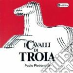 Paolo Pietrangeli - I Cavalli Di Troia cd musicale di Paolo Pietrangeli