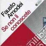Fausto Amodei - Se Non Li Conoscete cd musicale di Caterina Amodei