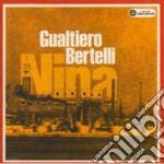 Gualtiero Bertelli - Nina cd musicale di Gualtiero Bertelli