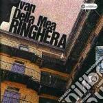 Ivan Della Mea - Ringhera cd musicale di DELLA MEA IVAN