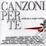 CANZONI PER TE/dedicato a S.Endrigo cd musicale di ARTISTI VARI