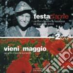 FESTA D'APRILE & VIENI O MAGGIO cd musicale di ARTISTI VARI