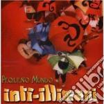 Inti-Illimani - Pequeno Mundo cd musicale di Illimani Inti