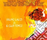 BRUNO LAUZI & IL CLUB TENCO cd musicale di ARTISTI VARI