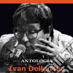 ANTOLOGIA  (CD + DVD) cd musicale di DELLA MEA IVAN