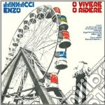 Enzo Jannacci - O Vivere O Ridere cd musicale di Enzo Jannacci
