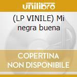 (LP VINILE) Mi negra buena lp vinile di Chevere'