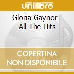 Gloria Gaynor - All The Hits cd musicale di Gloria Gaynor