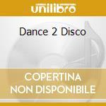 DANCE 2 DISCO cd musicale di 666