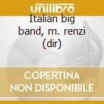 Italian big band, m. renzi (dir) cd musicale di Artisti Vari