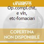 Op.compl.chit. e vln, etc-fornaciari cd musicale di N. Paganini