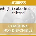 Oberto(lib)-colecchia,sartori, callegari cd musicale di G. Verdi
