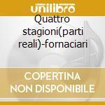 Quattro stagioni(parti reali)-fornaciari cd musicale di Vivaldi