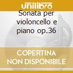 Sonata per violoncello e piano op.36 cd musicale di Grieg