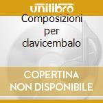 Composizioni per clavicembalo cd musicale di J.h. Fiocco
