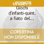 Giochi d'infanti-quint. a fiato del '900 cd musicale di Bizet/etc
