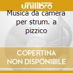 Musica da camera per strum. a pizzico cd musicale di R. Calace