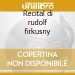 Recital di rudolf firkusny cd musicale di Chopin